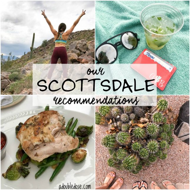 Our Scottsdale Recommendations | adoubledose.com