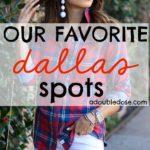 Our Favorite Dallas Spots