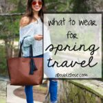 What To Wear For Spring Travel